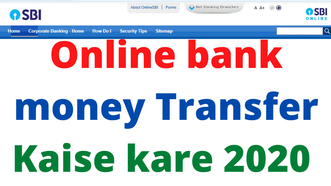Online bank money Transfer Kaise kare 2020