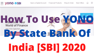 How To Use YONO By State Bank Of India [SBI] 2020