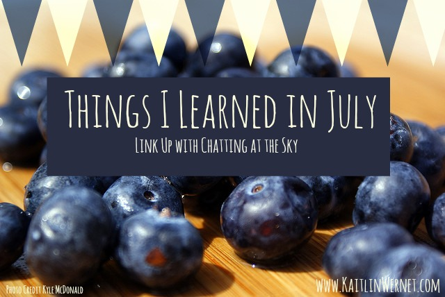 thingsilearnedinjuly