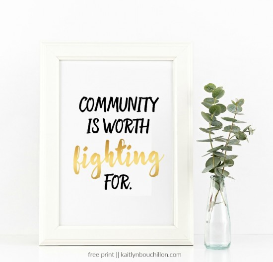free print // community is worth fighting for