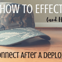 How To Effectively (and Happily) Reconnect After a Deployment
