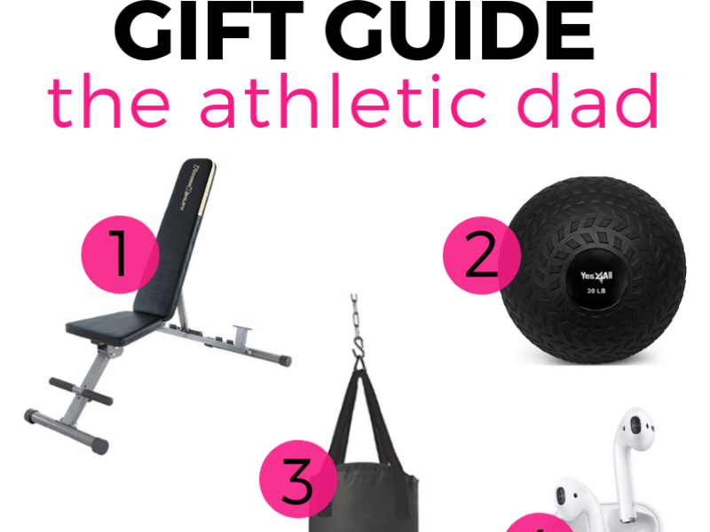 FATHER'S DAY GIFT GUIDE ATHLETIC DAD GIFTS, FIT DAD GIFTS, HEALTHY DAD GIFTS, GIFTS FOR ACTIVE DAD
