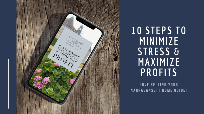 10 steps to minimize stress and maximize profits when selling your narragansett rhode island home