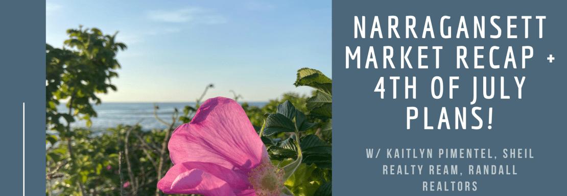 Narragansett market update and 4th of july in Narragansett