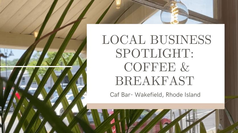 breakfast wakefield ri, coffee wakefield ri, caf bar