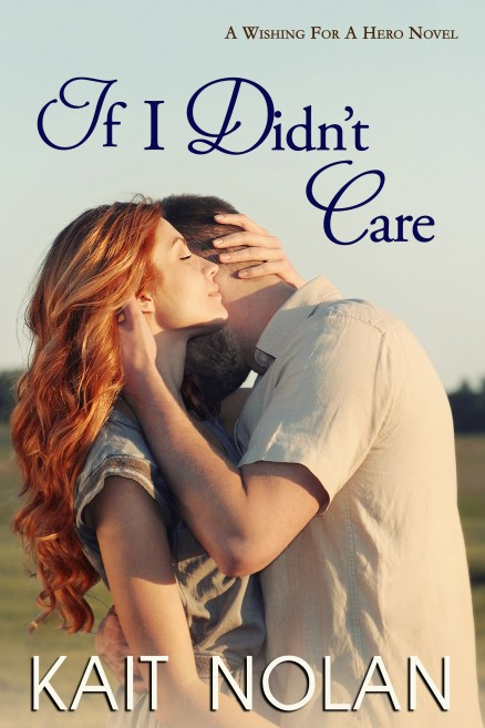 If I Didn't Care (Wishing For A Hero #1)