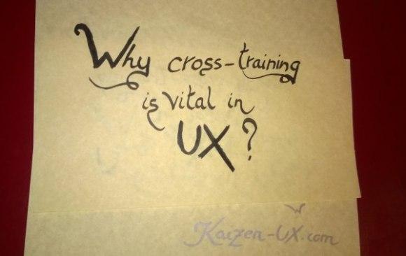 Cross-training is vital in UX?