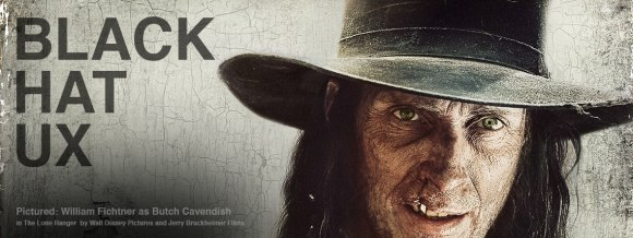 Black Hat UX – pictured: William Fichtner as Butch Cavendish in The Lone Ranger