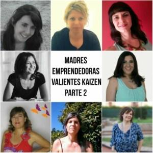 Madres emprendedoras valientes kaizen para inspirarte. [Parte 2]