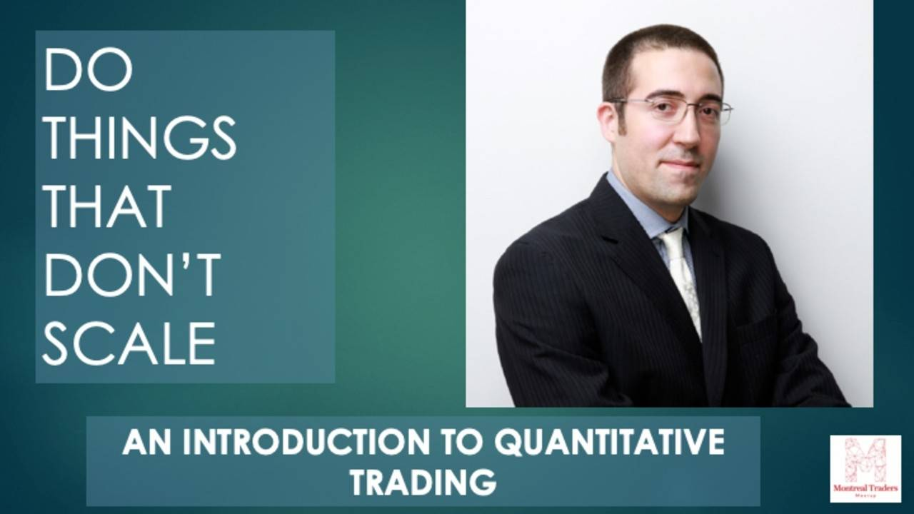 An Introduction To Quantitative Trading – Do Things That Don't Scale with Simon Ouellette