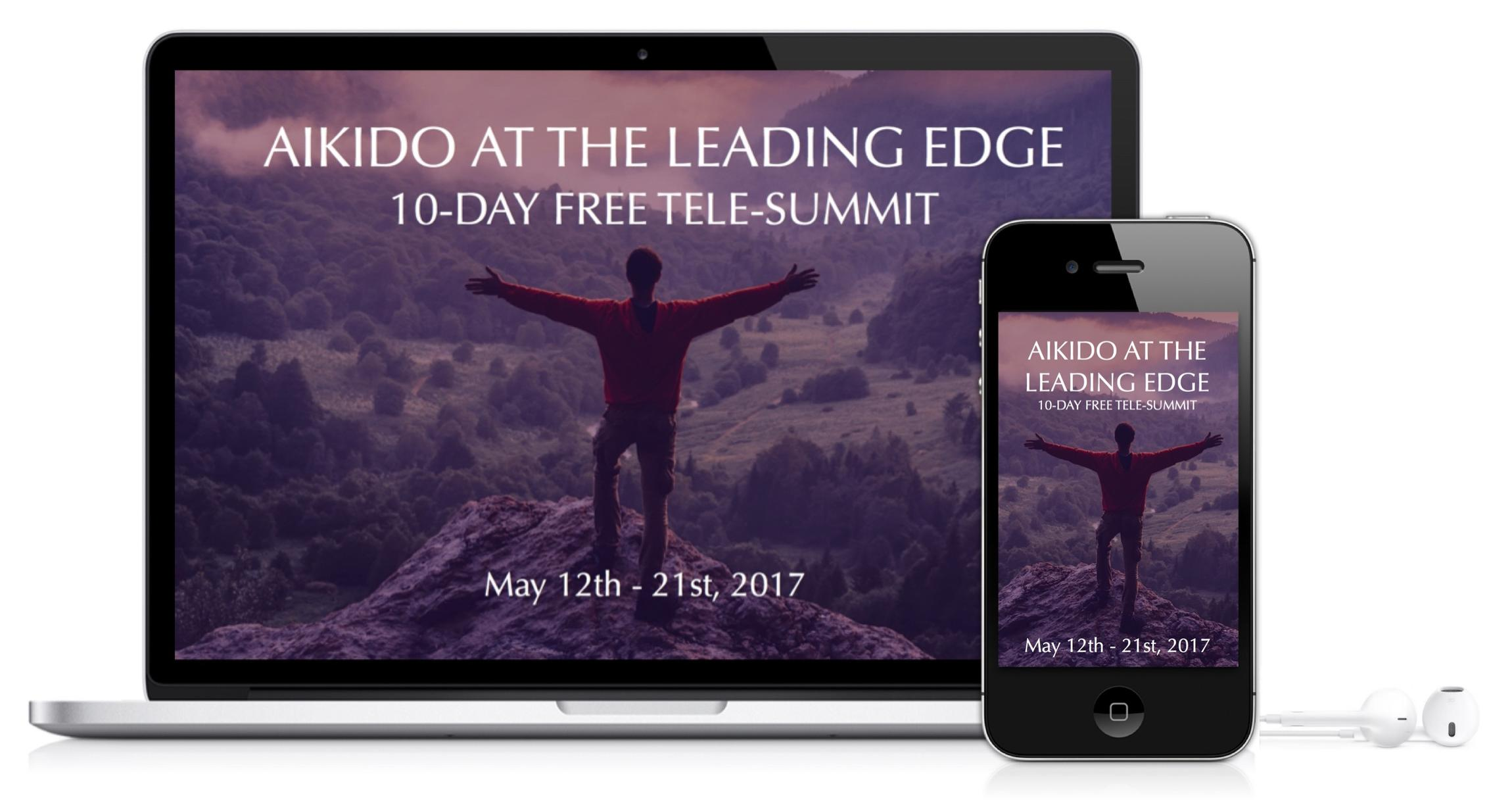 Aikido At The Leading Edge 10 Day Telesummit!