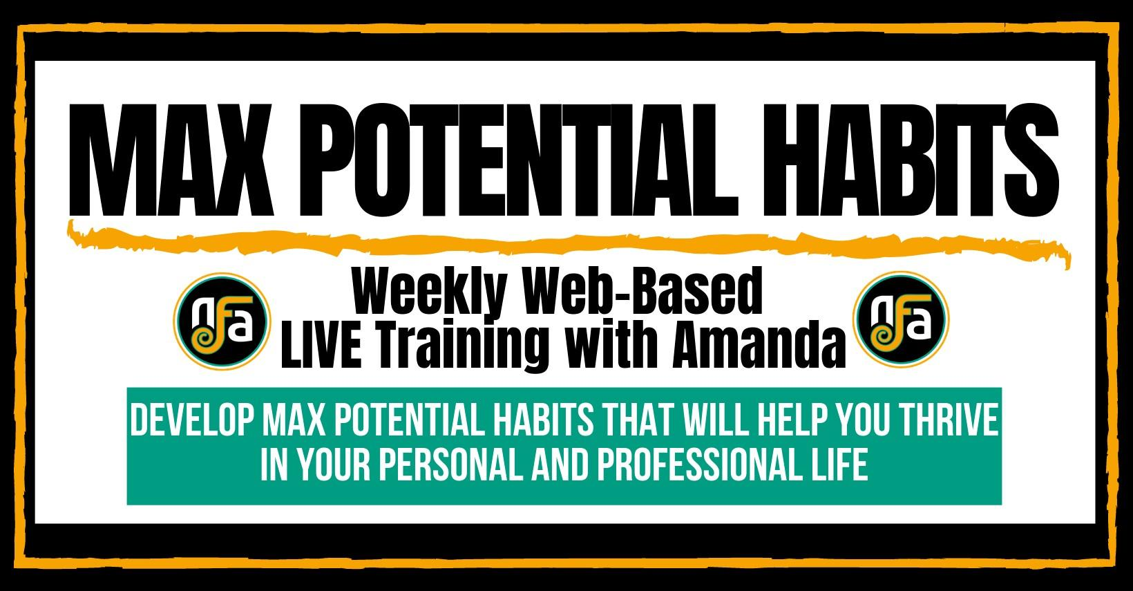 Max Potential Habits Weekly Live Training With Dr Amanda