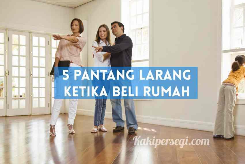 5 pantang larang ketika beli rumah - ejen hartanah berdaftar