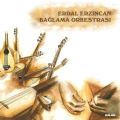 Bağlama Orkestrası – Erdal Erzincan