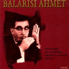 Balarısı Ahmet – Balarısı Ahmet