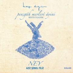 Beş Ayin I (Pençgah Mevlevi Ayini) – Aziz Şenol Filiz