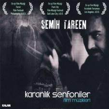 Karanlık Senfoniler Film Müzikleri – Semih Tareen