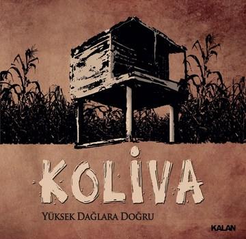 """Koliva """"Yüksek Dağlara Doğru"""" Albümü Çıktı!"""