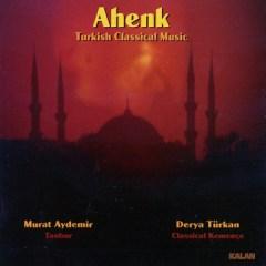 Ahenk (Turkish Classical Music) – Murat Aydemir & Derya Türkan