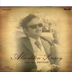 Alaaddin Sensoy 1960 – 1974 Kayitlari – Alaaddin Sensoy