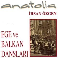 Anatolia Ege Ve Balkan Danslari – Ihsan Özgen