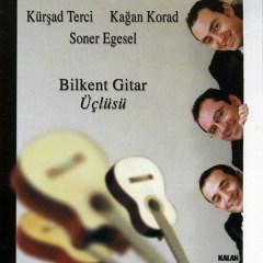 Bilkent Gitar Üçlüsü – Kağan Korad, Kürşad Terci, Soner Egesel