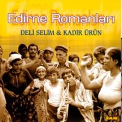 Edirne Romanlari – Kadir Ürün – Deli Selim