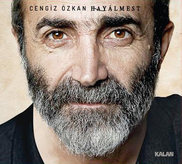 Cengiz Özkan yeni albümü HAYALMEST