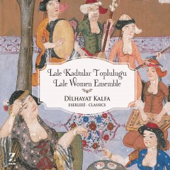 Dilhayat Kalfa Eserleri – Lale Kadınlar Topluluğu