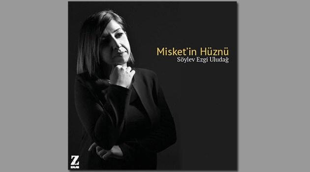 Misket'in Hüznü – Söylev Ezgi Uludağ [BASIN BÜLTENİ]