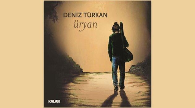 Deniz Türkan'ın uzun soluklu çalışmalarının ürünü olan ilk solo albümü: Üryan