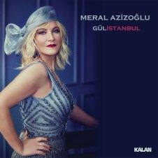 Gül İstanbul – Meral Azizoğlu