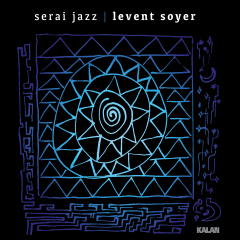 Serai Jazz – Levent Soyer
