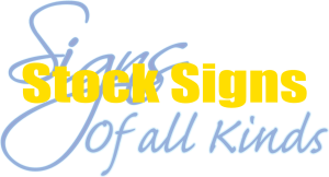 Stock signs signs of all kinds
