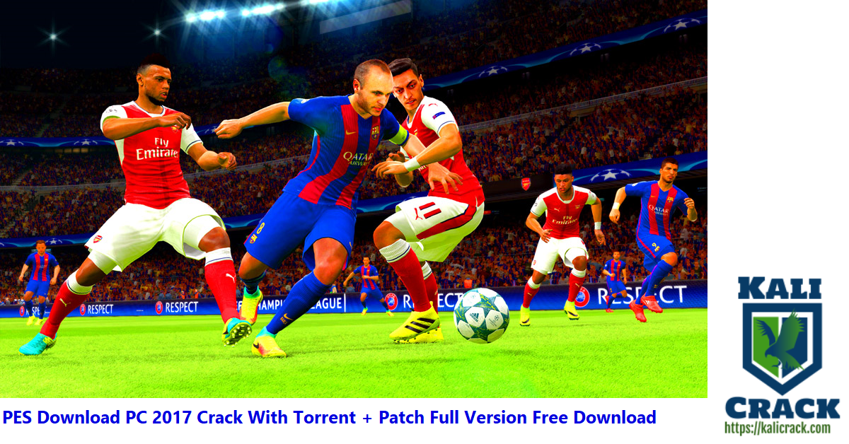 PES Download PC 2017 Crack With Torrent + Patch Full Version Free Download