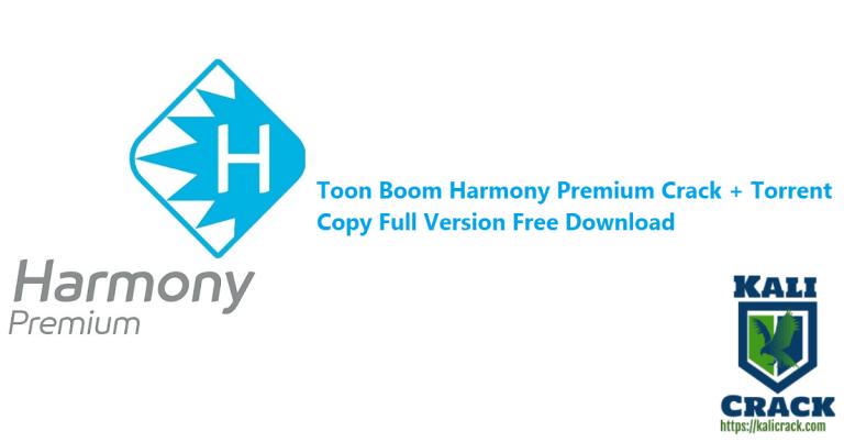 Toon Boom Harmony Premium 21.0.0 Crack + Torrent Copy Download [2022]