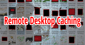 Remote-Desktop-Caching
