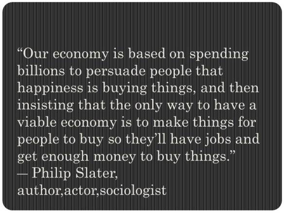 Our economy is based on spending billions