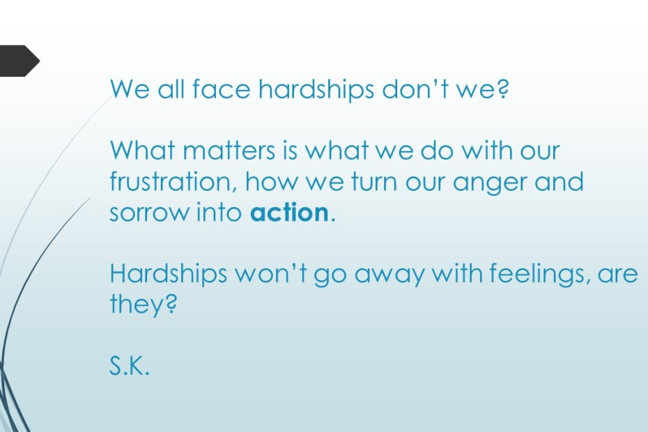 Hardships & Actions