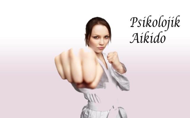 Psikolojik Aikido ile Hayatı Baştan Tasarlamak