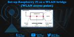 Setup Raspberry Pi as a WIFI bridge (WiFi access point)