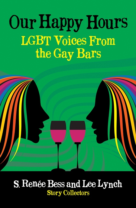 cover-our-happy-hours-lgbt-voices-gay-bars-bess-lynch