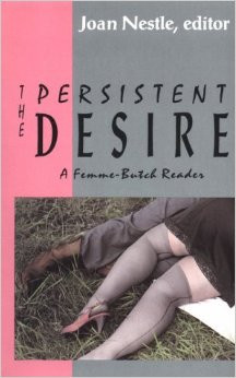Cover of The Persistent Desire ed by Joan Nestle