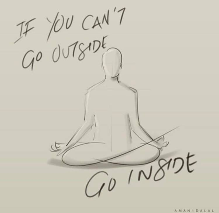 If you can't go outside – go inside!