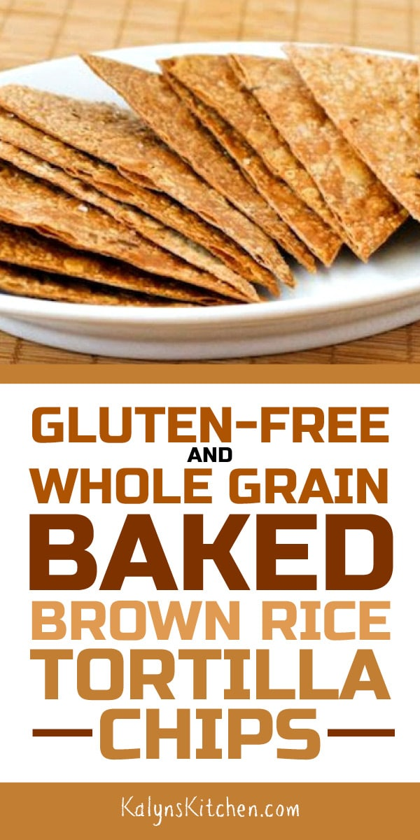 Pinterest image of Gluten-Free and Whole Grain Baked Brown Rice Tortilla Chips