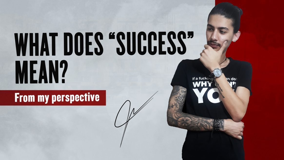 What does success mean? Kamal Nehme