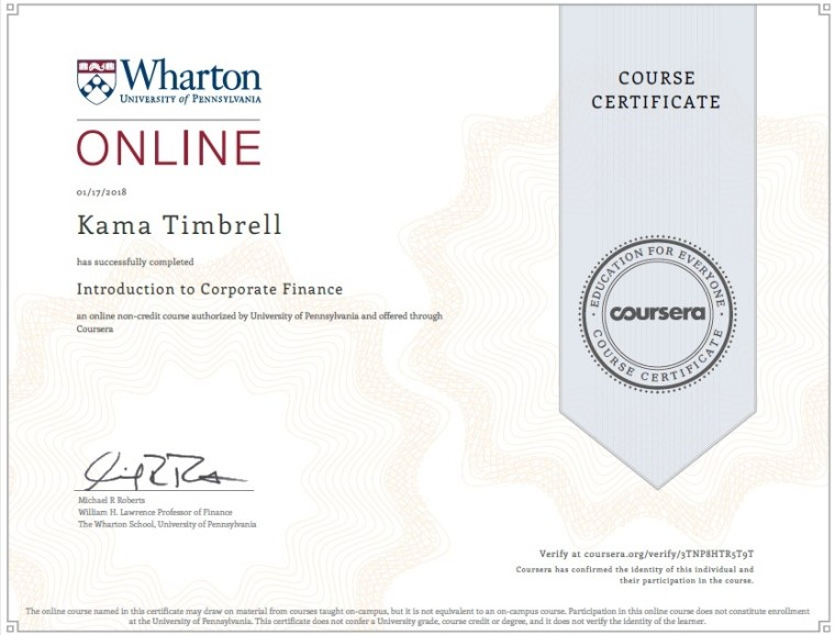 Image of Certificate of Completion for Kama Timbrell, Introduction to Corporate Finance by The Wharton School, University of Pennsylvania on Coursera