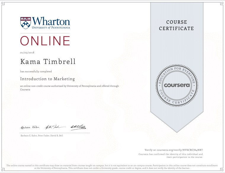 Image of Certificate of Completion for Kama Timbrell, Introduction to Marketing by The Wharton School, University of Pennsylvania on Coursera