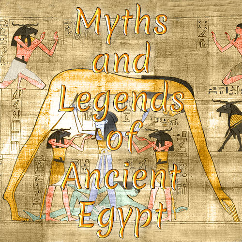 Myths and Legends of Ancient Egypt