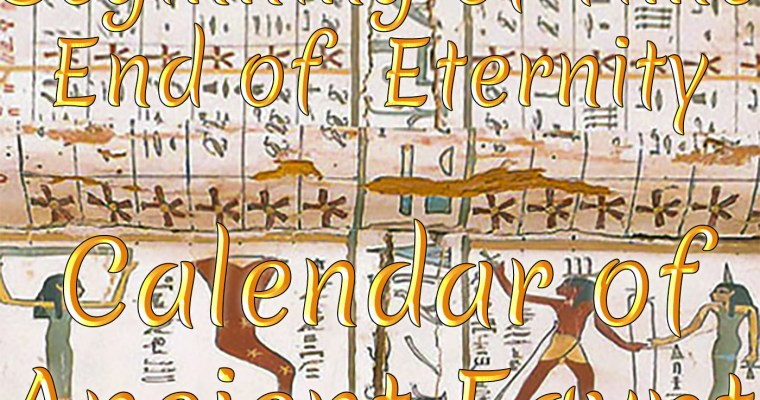 Beginning of Time ~ End of Eternity – Calendar of Ancient Egypt: Harw Harayw Ranapat – Days Above the Year